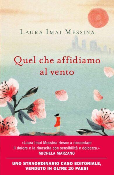 Quel che affidiamo al vento - Laura Imai Messina