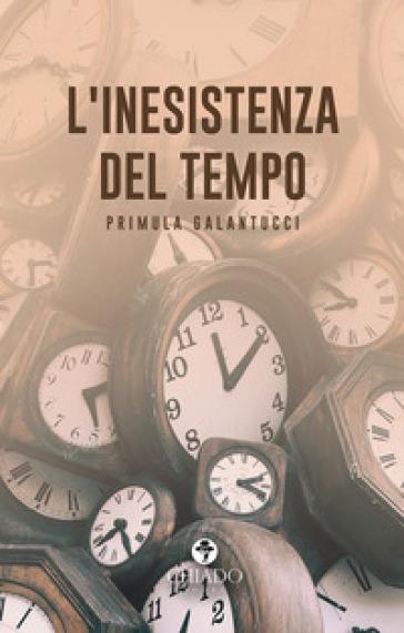 insistenza del tempo - Primula Galantucci